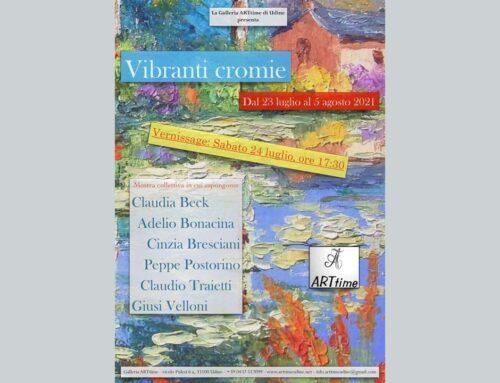 """Esposizione collettiva """"Vibranti cromie"""" dal 23 luglio al 5 agosto 2021"""